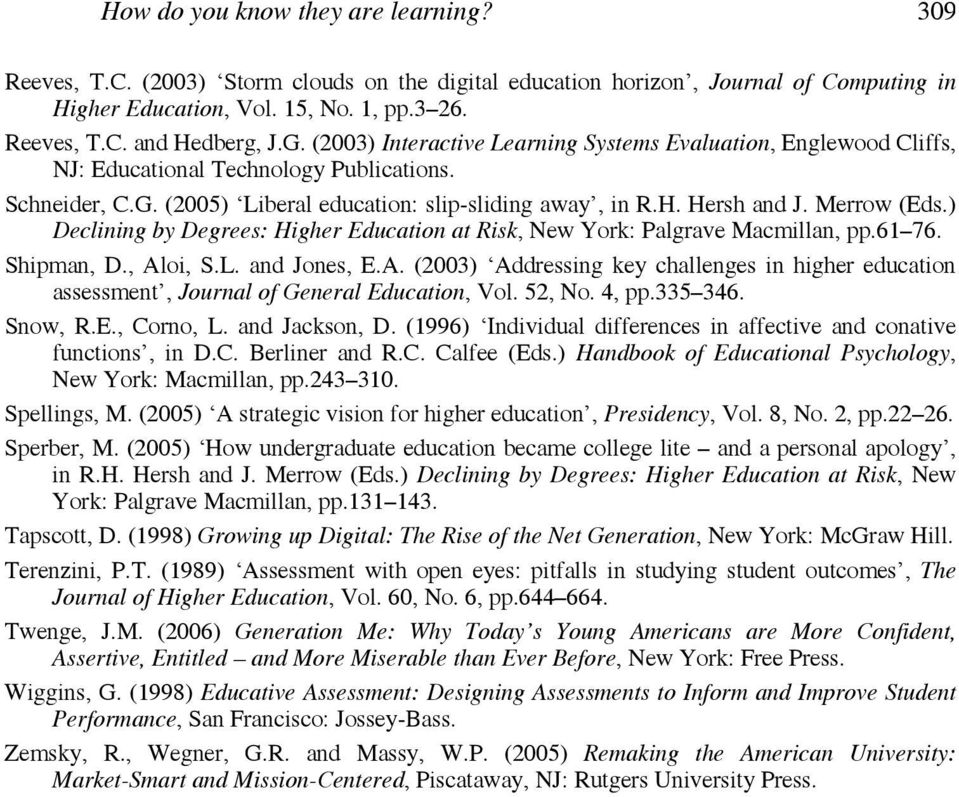 Merrow (Eds.) Declining by Degrees: Higher Education at Risk, New York: Palgrave Macmillan, pp.61 76. Shipman, D., Al