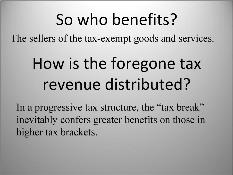 How is the foregone tax revenue distributed?