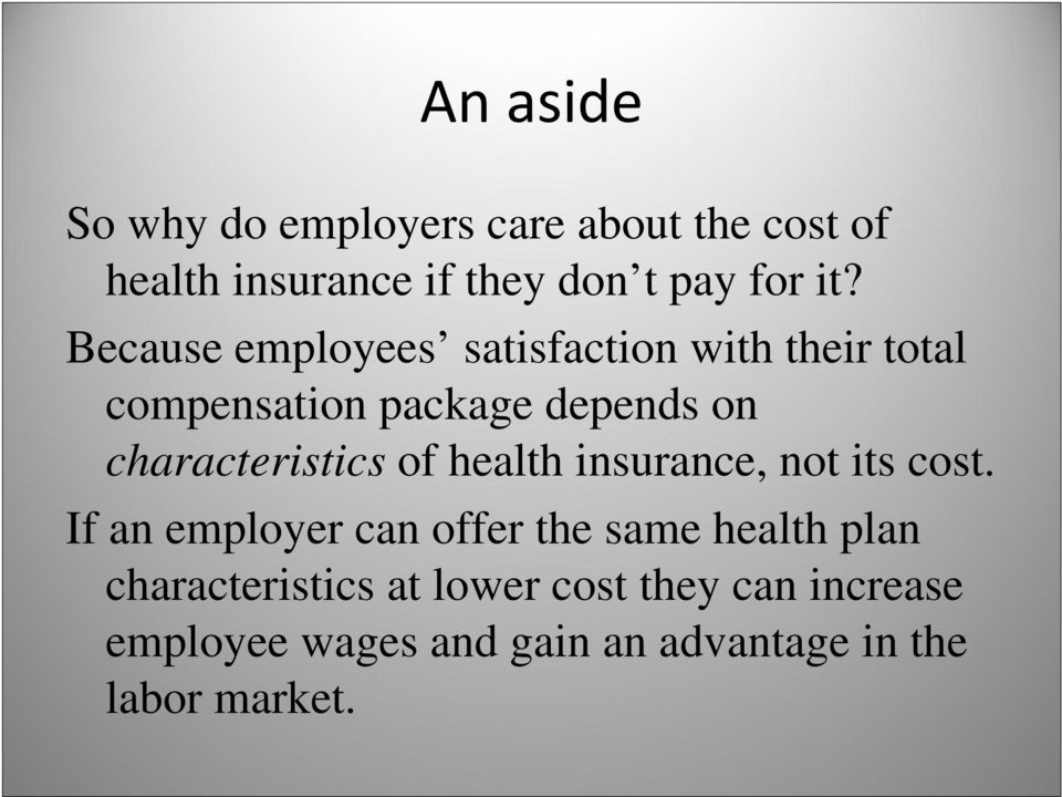 characteristics of health insurance, not its cost.