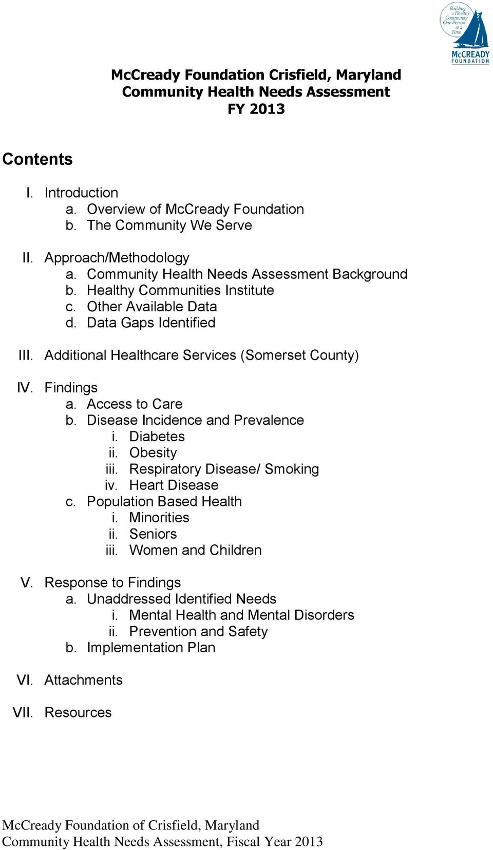 Additional Healthcare Services (Somerset County) IV. Findings a. Access to Care b. Disease Incidence and Prevalence i. Diabetes ii. Obesity iii. Respiratory Disease/ Smoking iv.