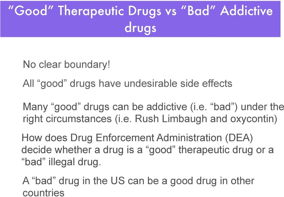 e. Rush Limbaugh and oxycontin) How does Drug Enforcement Administration (DEA) decide whether a