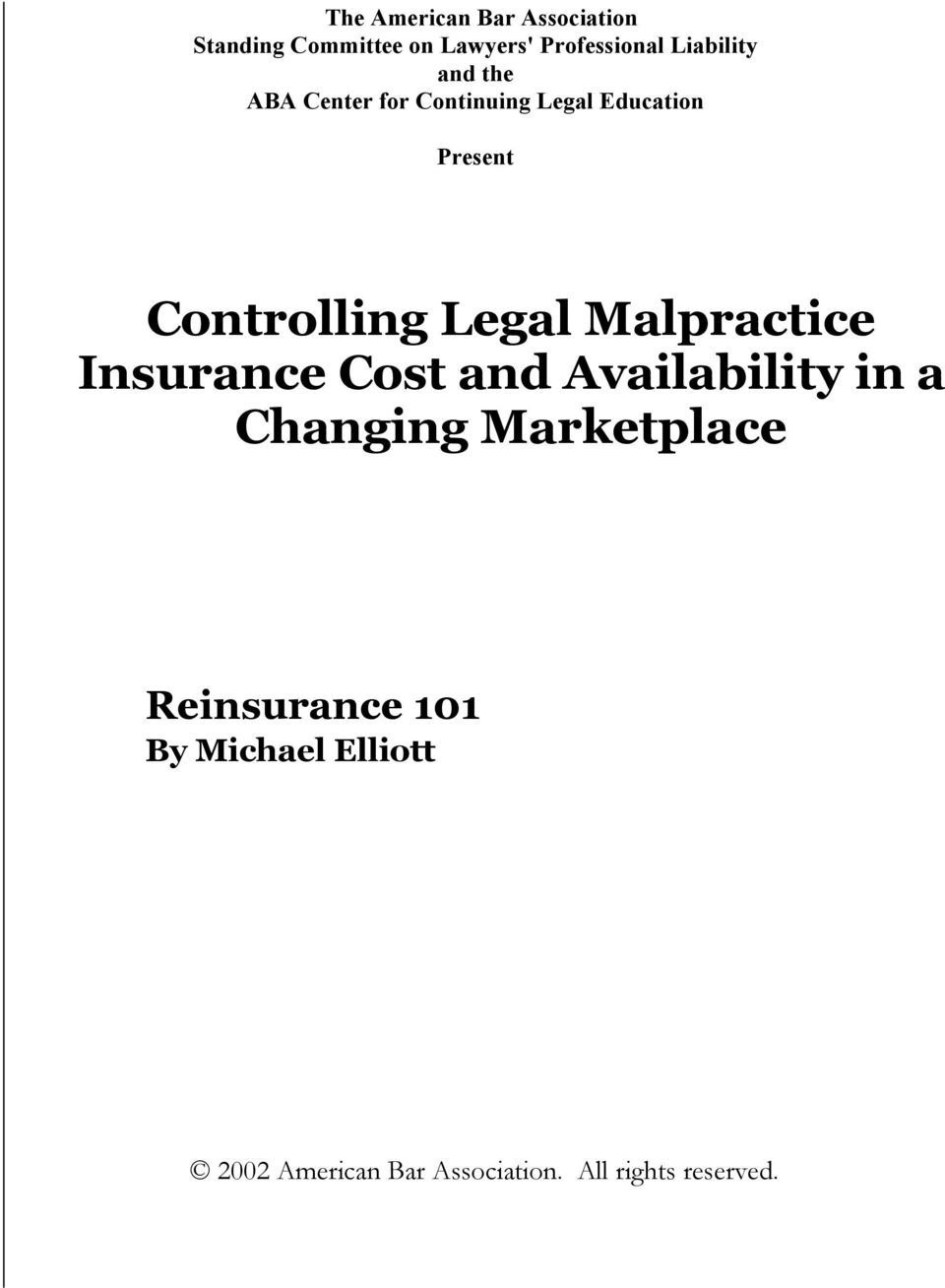 Controlling Legal Malpractice Insurance Cost and Availability in a Changing