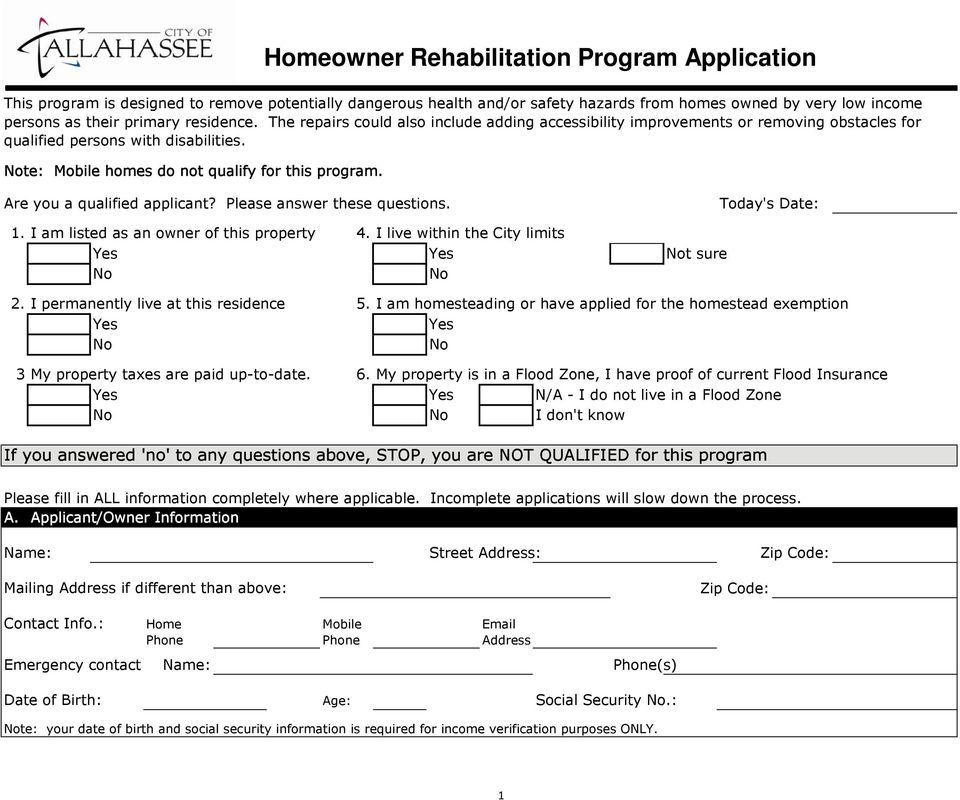 Homeowner Rehabilitation Program Application Are you a qualified applicant? Please answer these questions. Today's Date: 1. I am listed as an owner of this property 4.