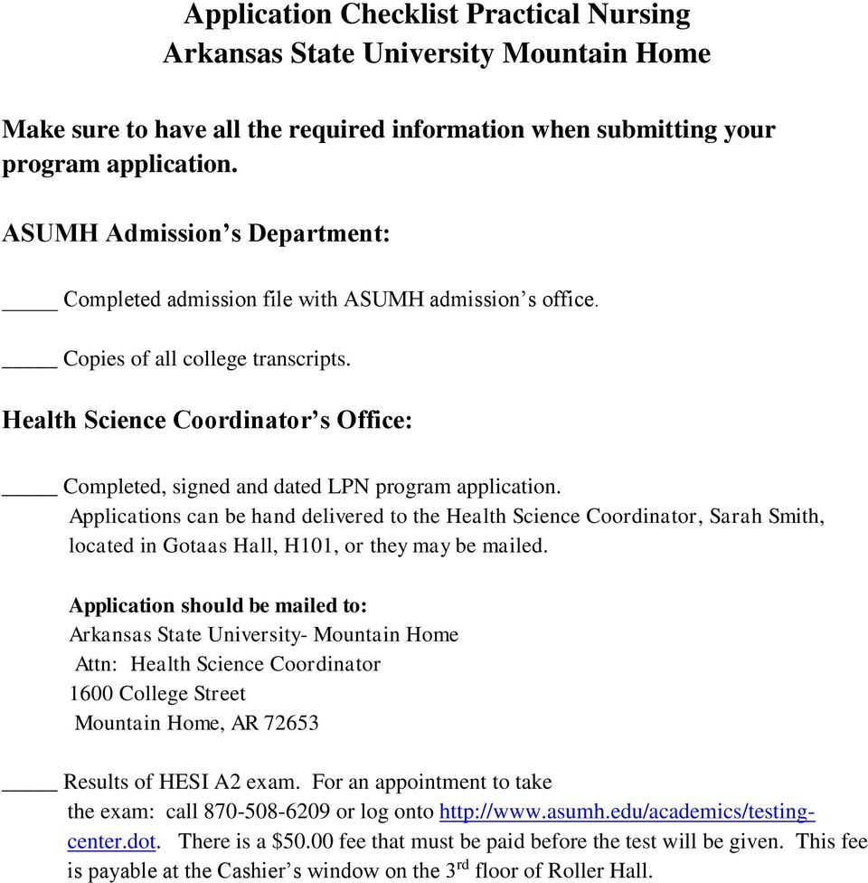 Health Science Coordinator s Office: Completed, signed and dated LPN program application.