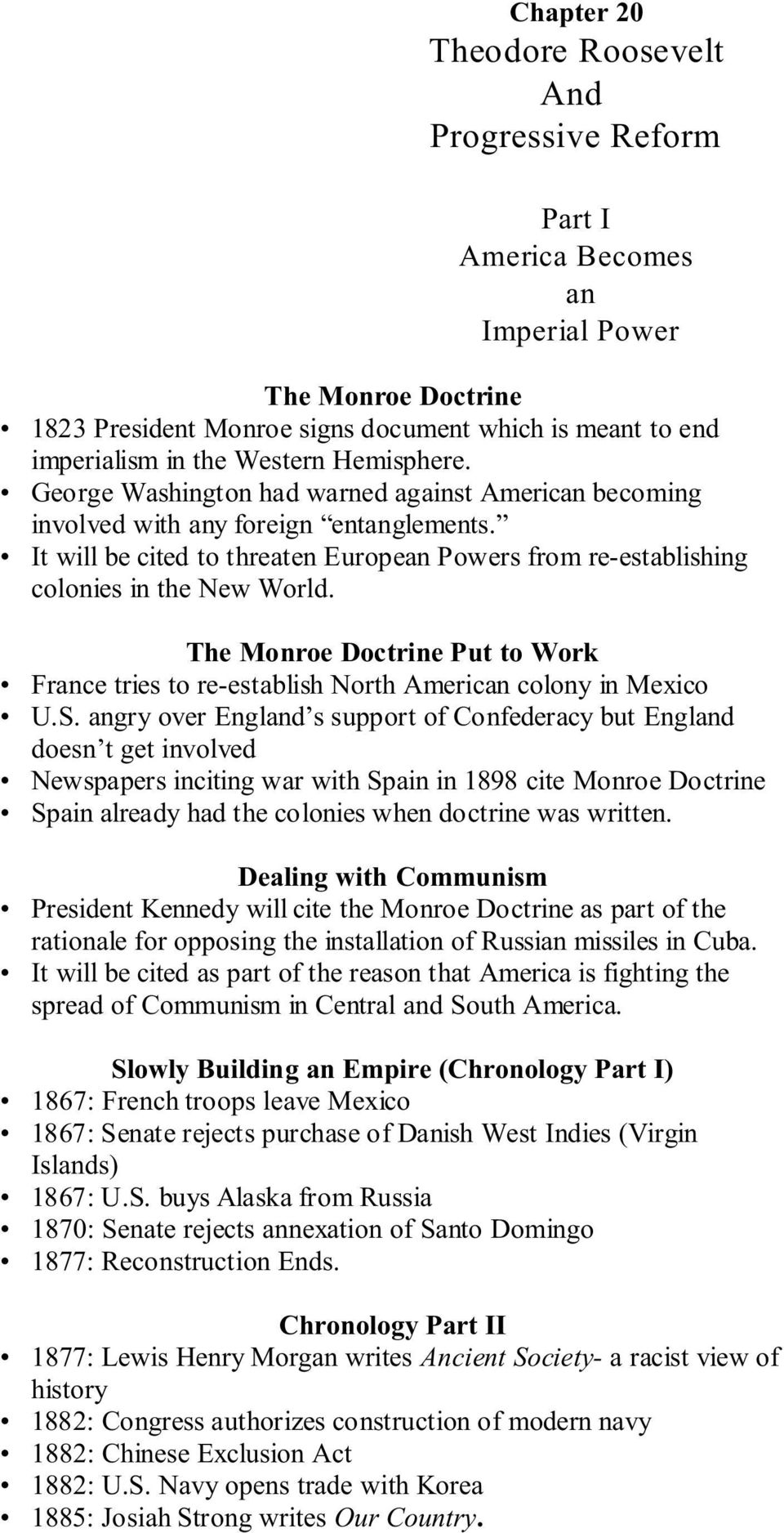 The Monroe Doctrine Put to Work France tries to re-establish North American colony in Mexico U.S.