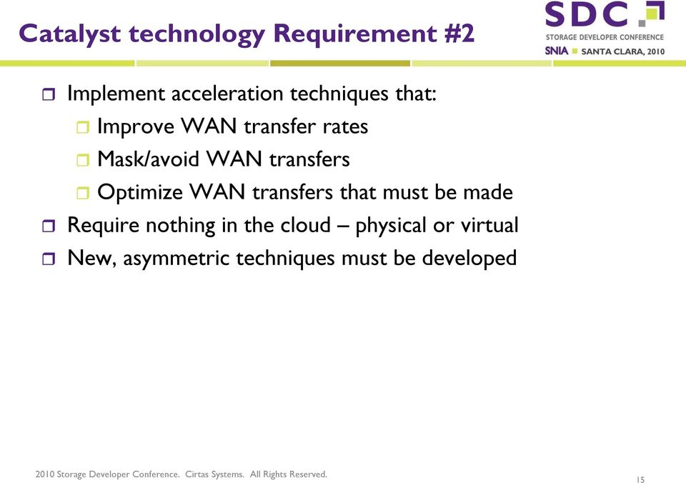 transfers Optimize WAN transfers that must be made Require