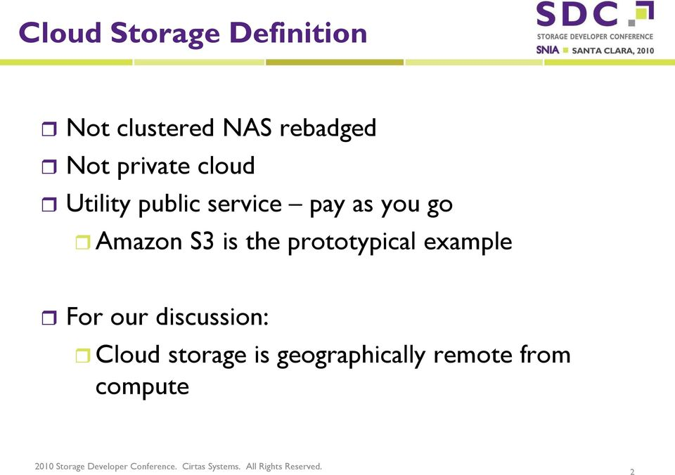 Amazon S3 is the prototypical example For our