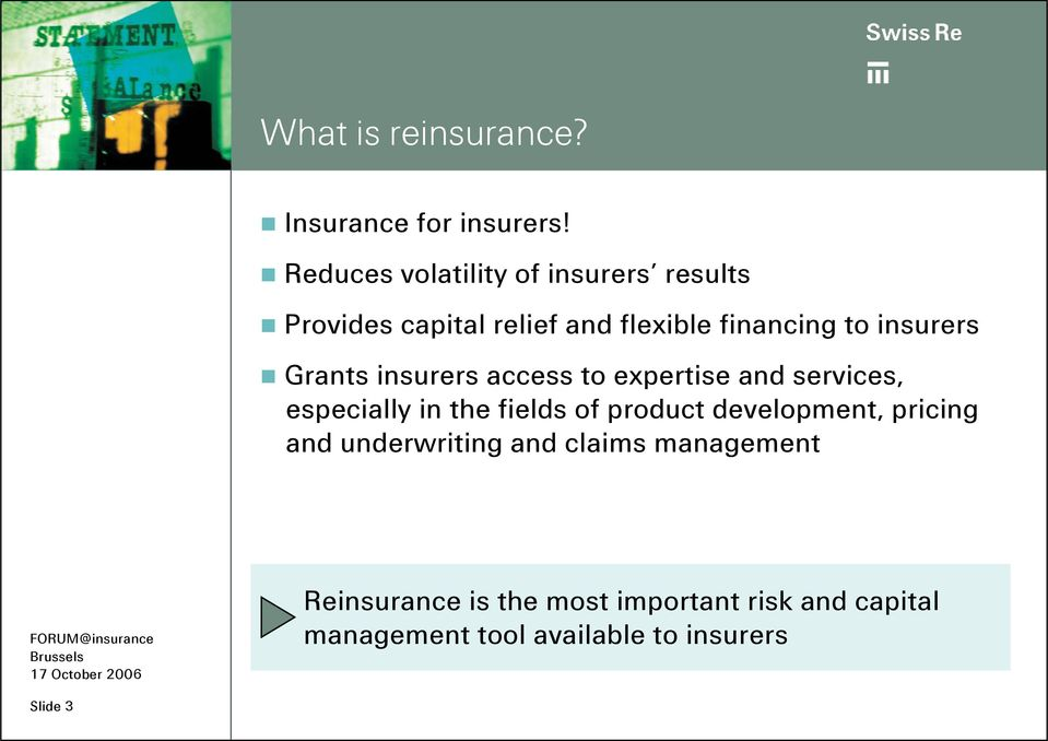 insurers Grants insurers access to expertise and services, especially in the fields of product