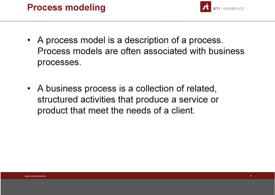 A business process is a collection of related, structured activities