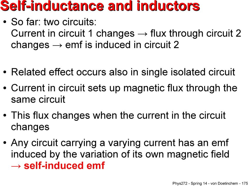 through the same circuit This flux changes when the current in the circuit changes Any circuit carrying a varying