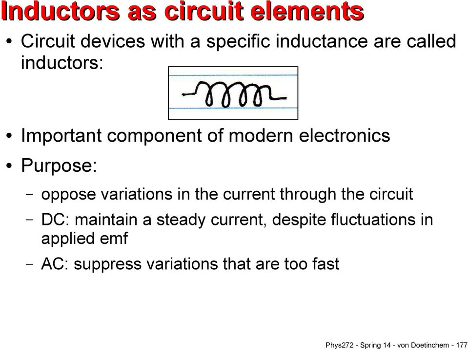 current through the circuit DC: maintain a steady current, despite fluctuations in