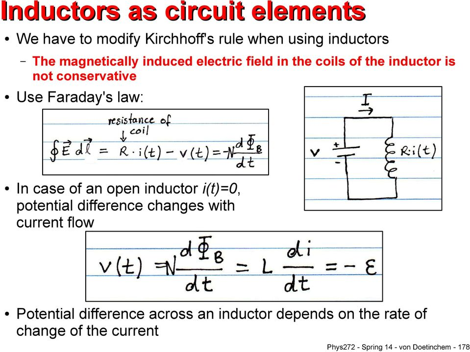 law: In case of an open inductor i(t)=0, potential difference changes with current flow Potential