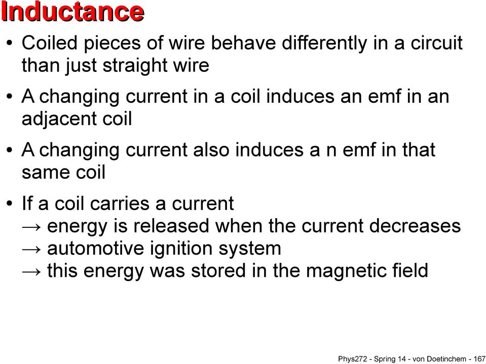 that same coil If a coil carries a current energy is released when the current decreases automotive