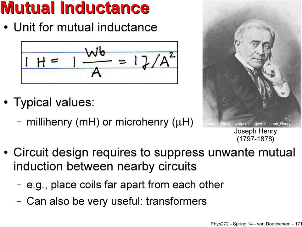 org/wiki/joseph_henry Joseph Henry (1797-1878) Circuit design requires to suppress unwante