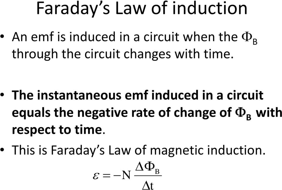 B The instantaneous emf induced in a circuit equals the negative