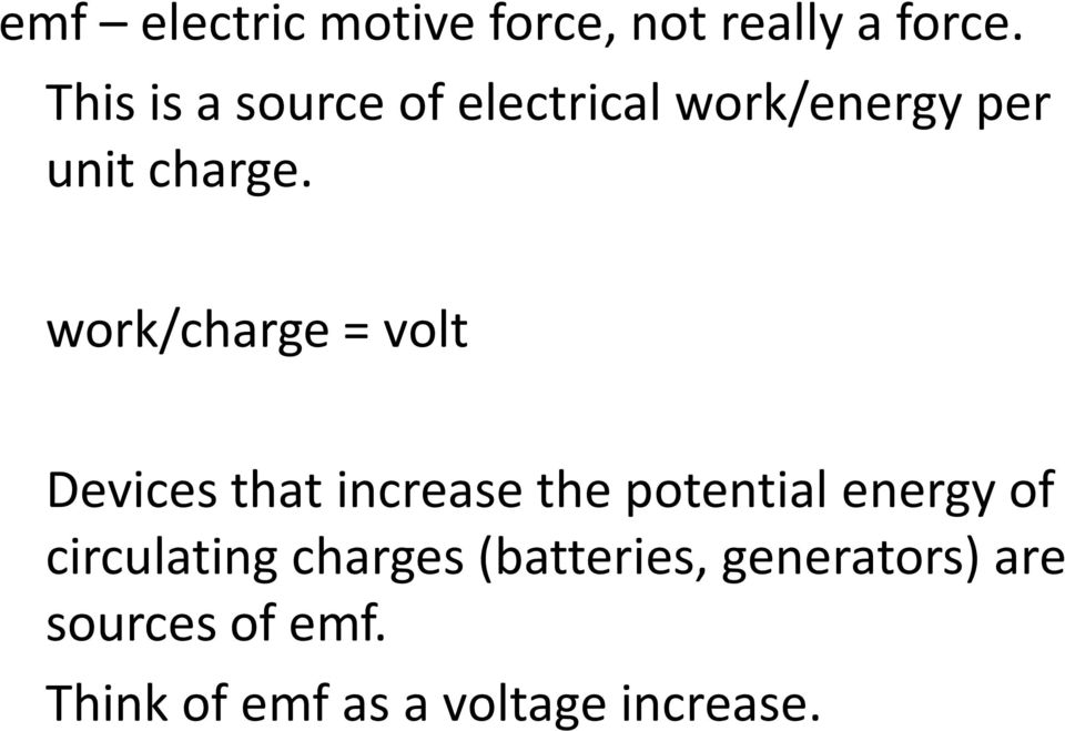 work/charge = volt Devices that increase the potential energy of