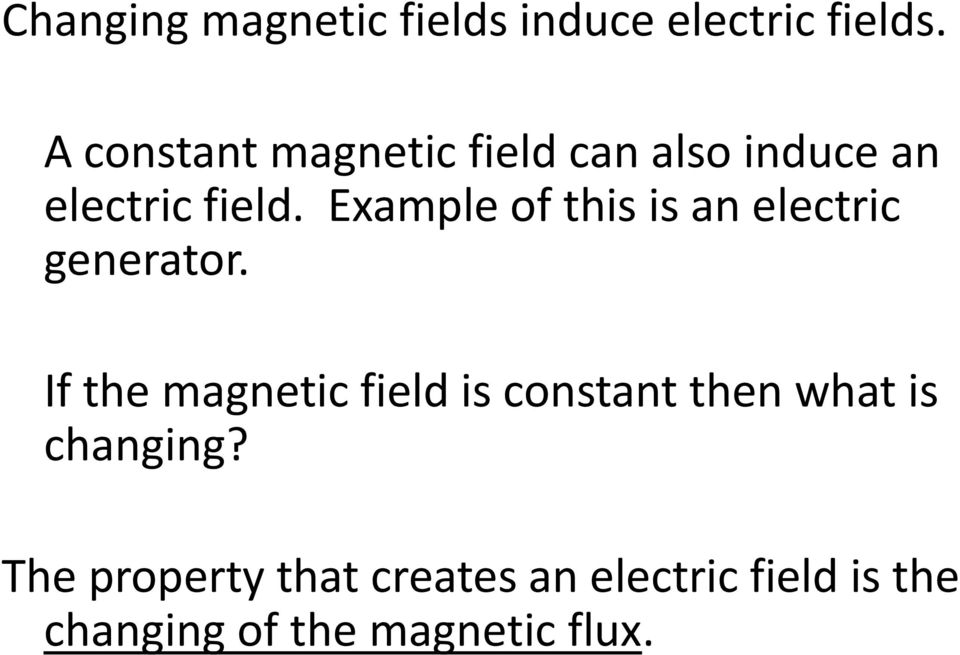 Example of this is an electric generator.