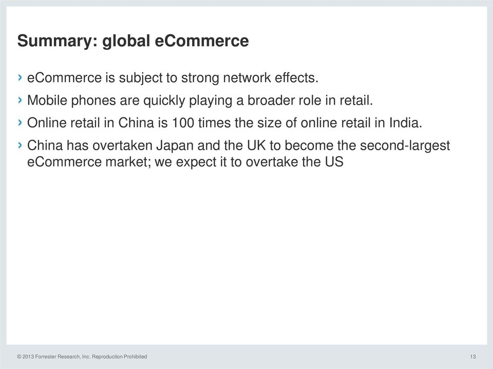 Online retail in China is 100 times the size of online retail in India.