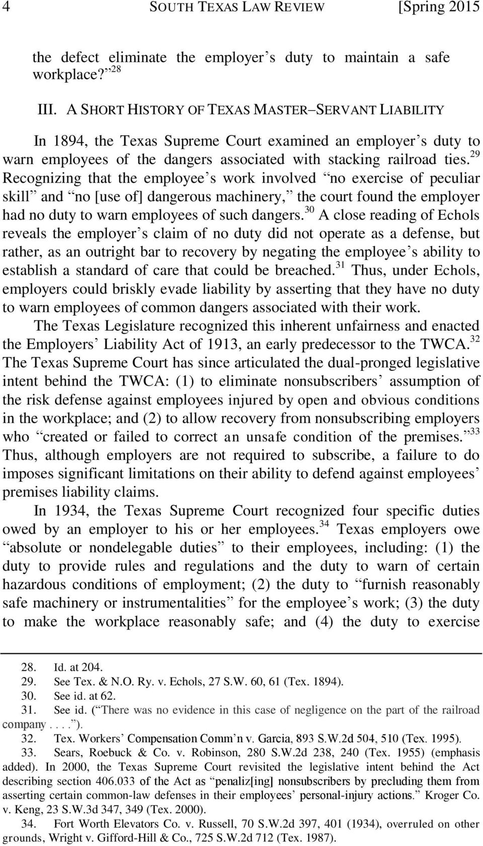 29 Recognizing that the employee s work involved no exercise of peculiar skill and no [use of] dangerous machinery, the court found the employer had no duty to warn employees of such dangers.