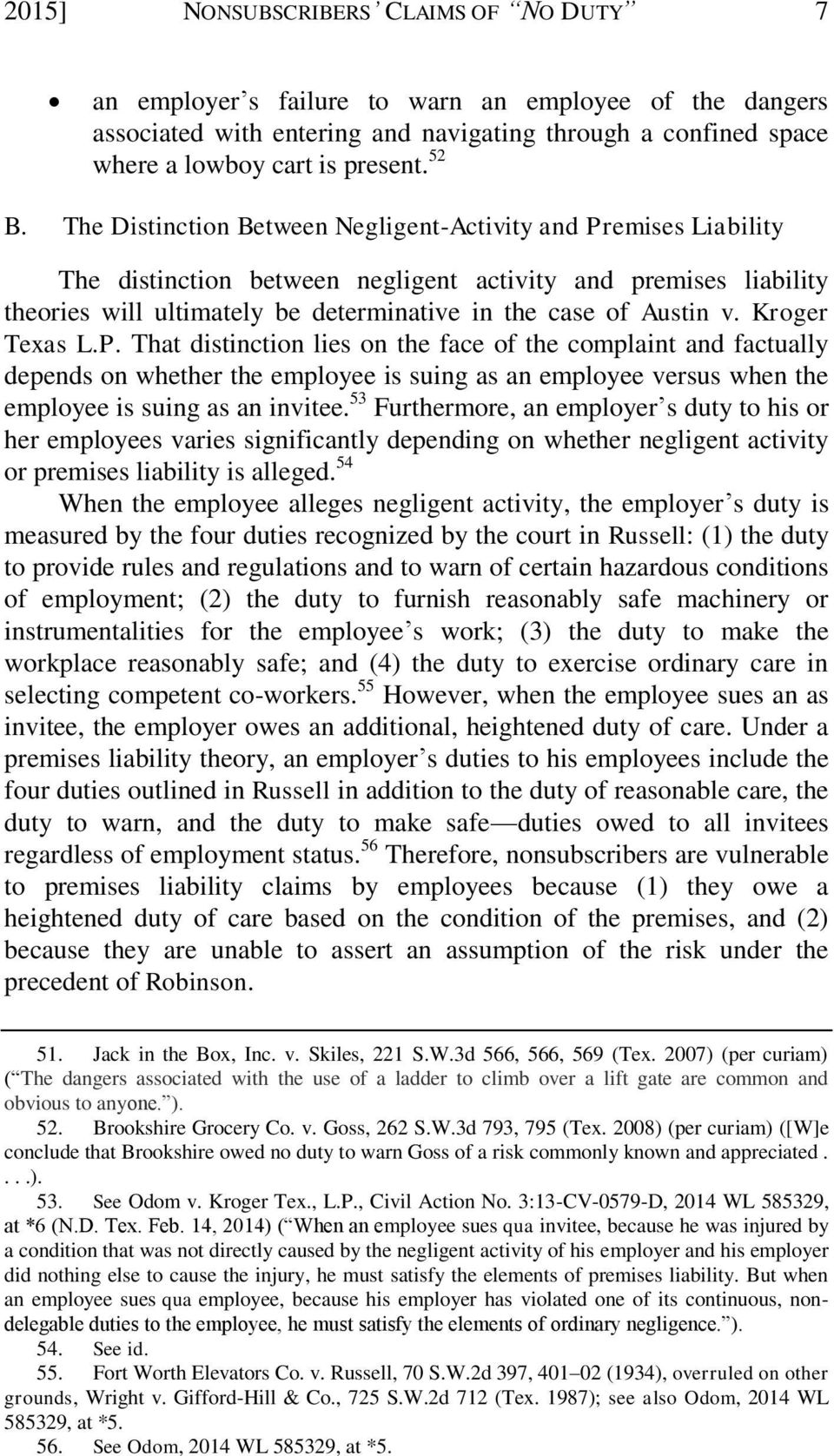 Kroger Texas L.P. That distinction lies on the face of the complaint and factually depends on whether the employee is suing as an employee versus when the employee is suing as an invitee.