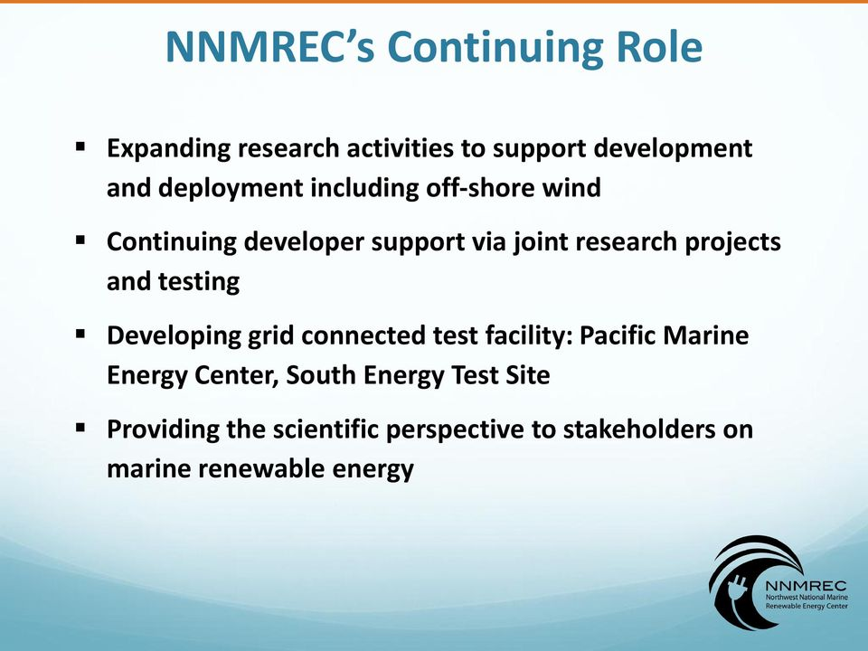 projects and testing Developing grid connected test facility: Pacific Marine Energy