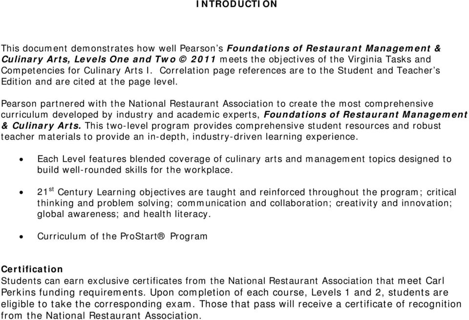 Pearson partnered with the National Restaurant Association to create the most comprehensive curriculum developed by industry and academic experts, Management & Culinary Arts.