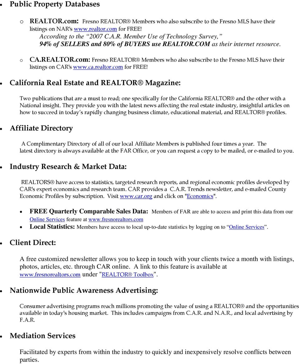 California Real Estate and REALTOR Magazine: Two publications that are a must to read; one specifically for the California REALTOR and the other with a National insight.
