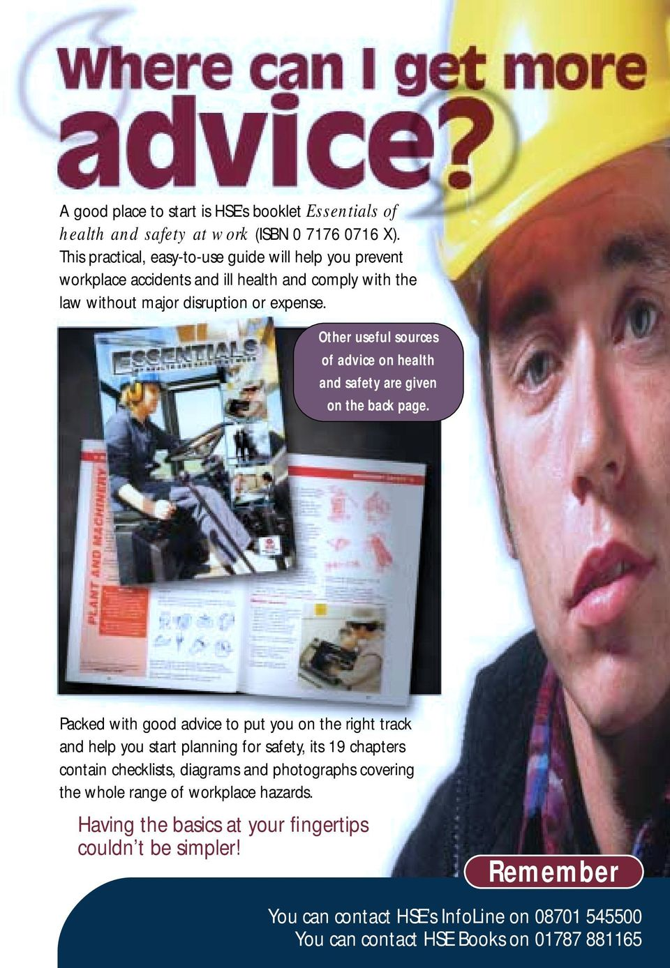 Other useful sources of advice on health and safety are given on the back page.