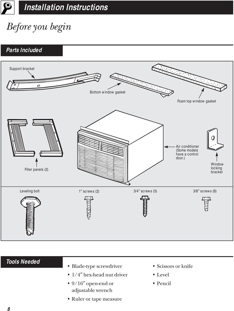 ) Window locking bracket Leveling bolt 1 screws (2) 3/4 screws (5) 3/8 screws (8) Tools Needed 8