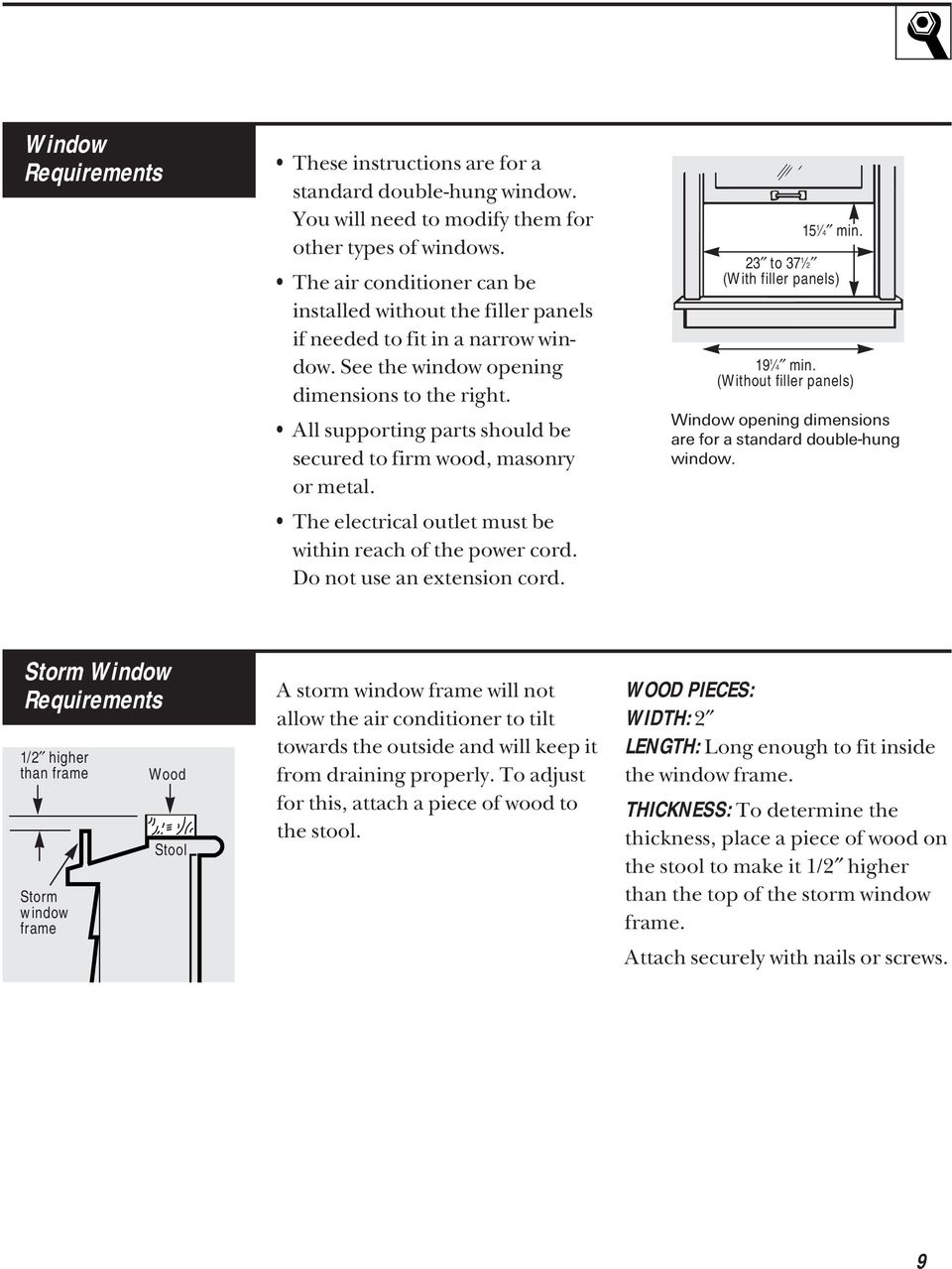 All supporting parts should be secured to firm wood, masonry or metal. The electrical outlet must be within reach of the power cord. Do not use an extension cord. 15 1 4 min.
