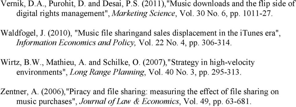 "4, pp. 306-314. Wirtz, B.W., Mathieu, A. and Schilke, O. (2007),""Strategy in high-velocity environments"", Long Range Planning, Vol. 40 No. 3, pp."