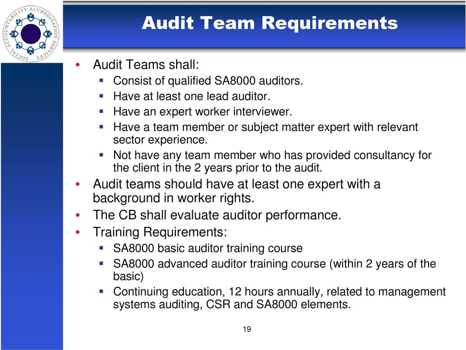 Not have any team member who has provided consultancy for the client in the 2 years prior to the audit.