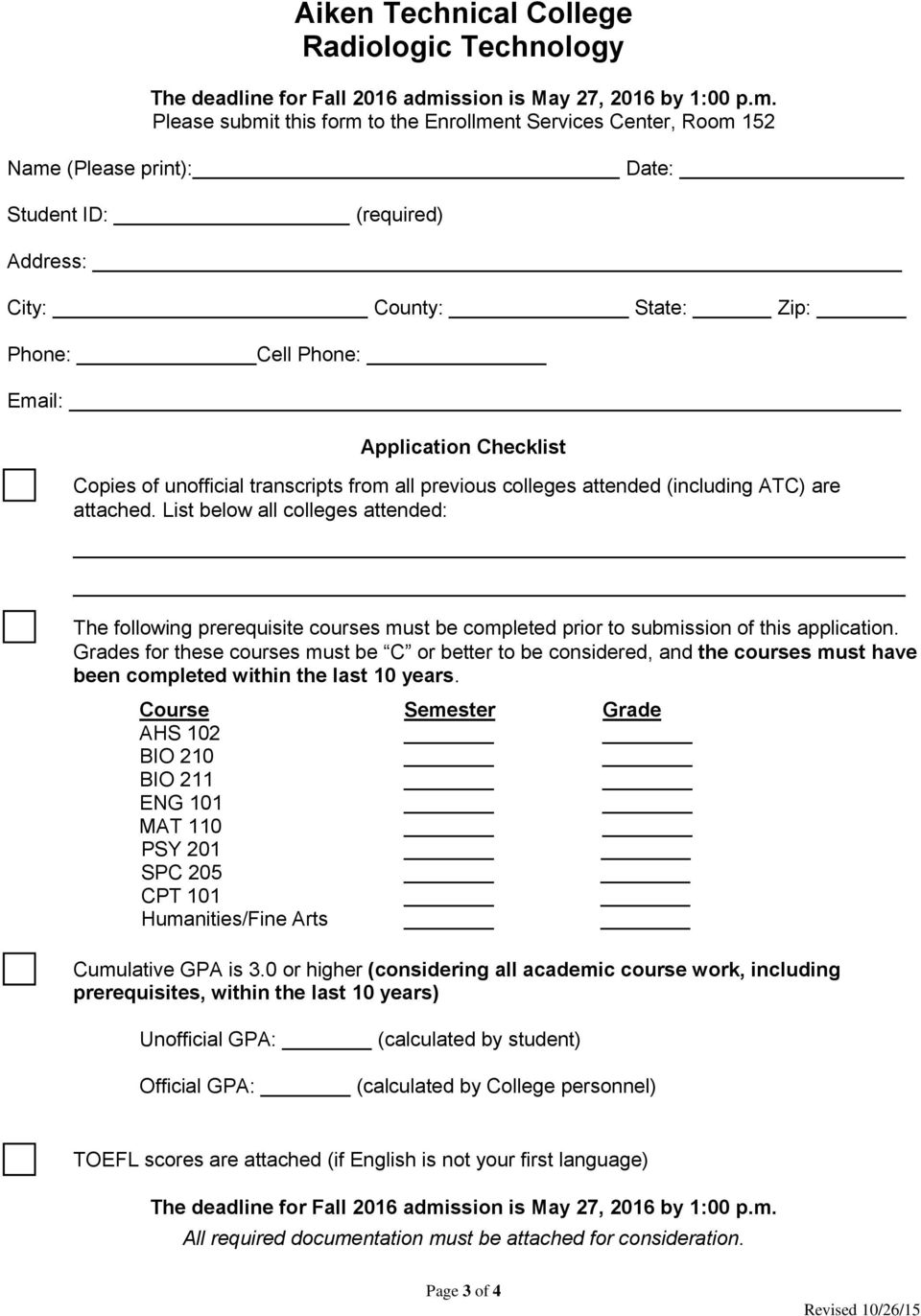 Please submit this form to the Enrollment Services Center, Room 152 Name (Please print): Date: Student ID: (required) Address: City: County: State: Zip: Phone: Cell Phone: Email: Application