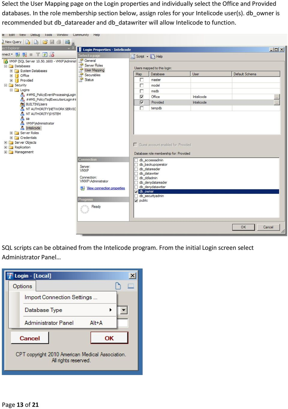 db_owner is recommended but db_datareader and db_datawriter will allow Intelicode to function.