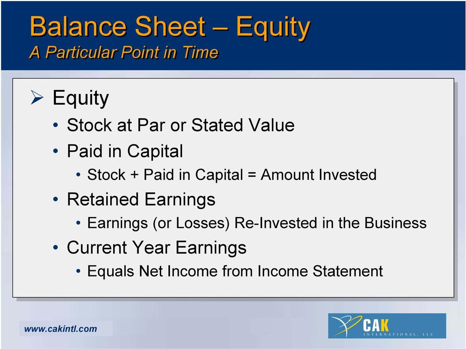 Invested Retained Earnings Earnings (or Losses) Re-Invested in the