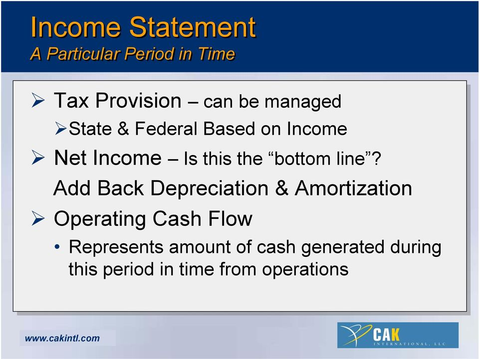 line? Add Back Depreciation & Amortization Operating Cash Flow