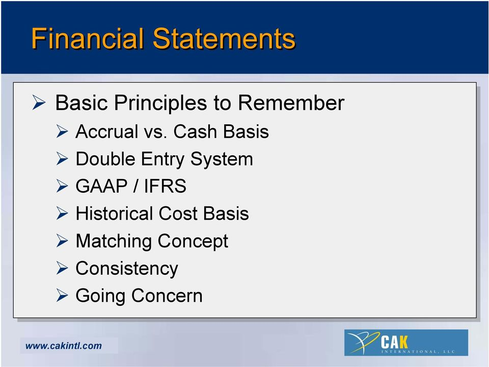 Cash Basis Double Entry System GAAP / IFRS