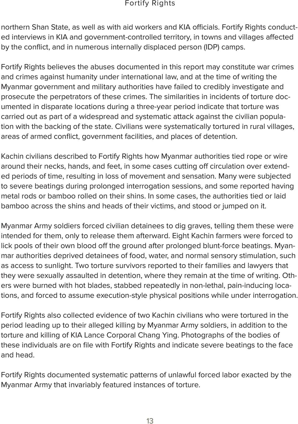 Fortify Rights believes the abuses documented in this report may constitute war crimes and crimes against humanity under international law, and at the time of writing the Myanmar government and