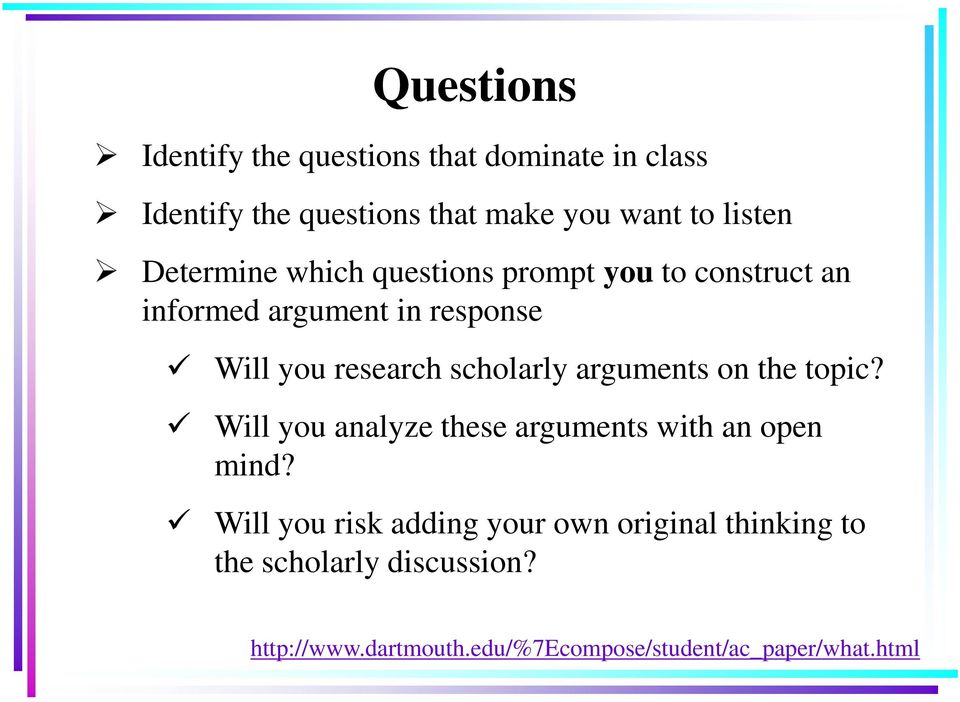 scholarly arguments on the topic? Will you analyze these arguments with an open mind?