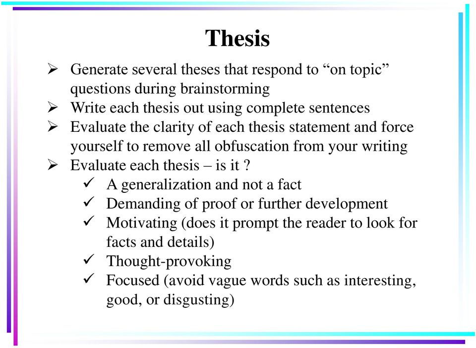 Evaluate each thesis is it?