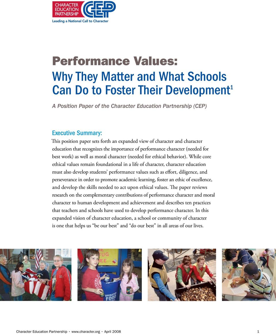 While core ethical values remain foundational in a life of character, character education must also develop students performance values such as effort, diligence, and perseverance in order to promote