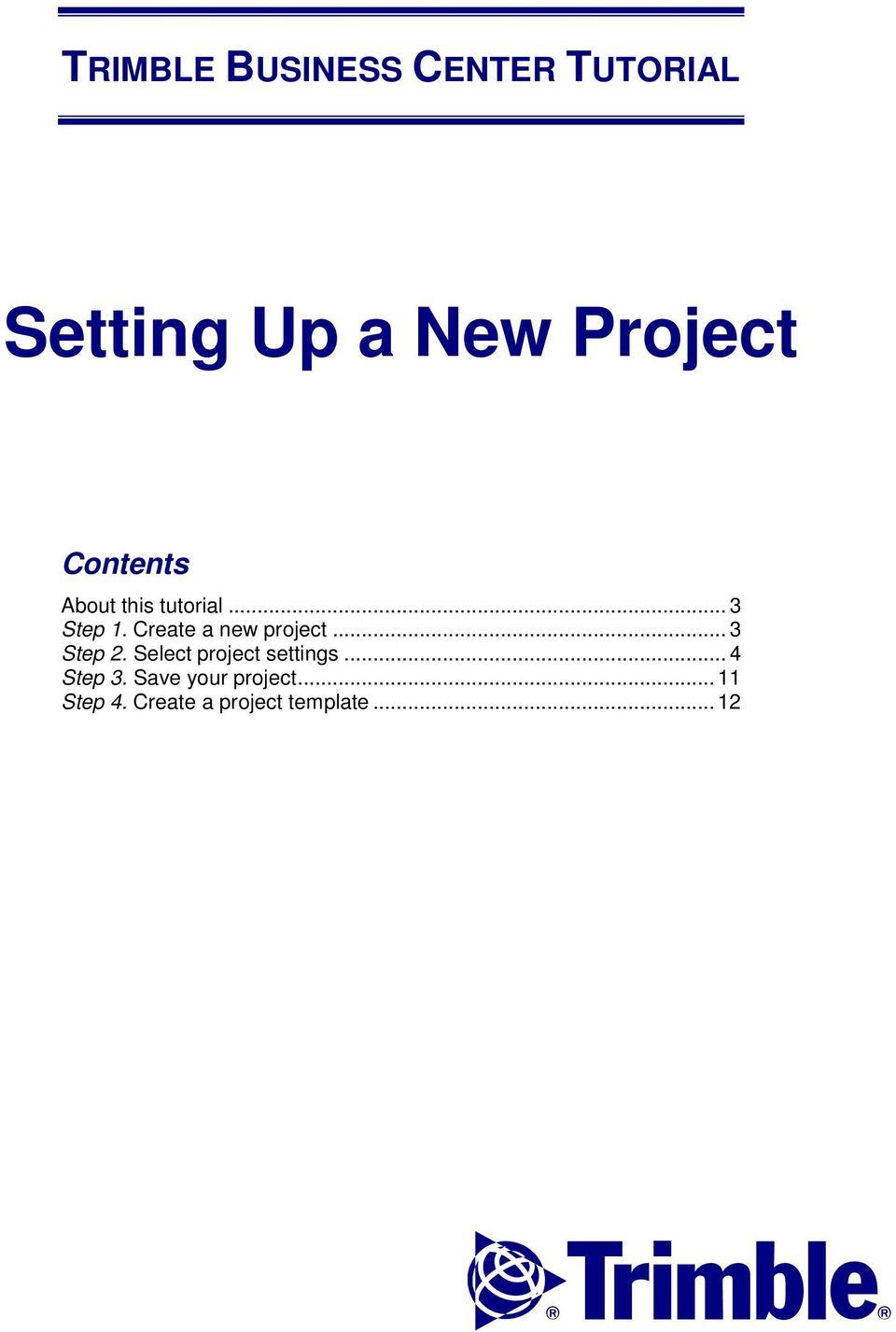 .. 3 Step 2. Select project settings... 4 Step 3.