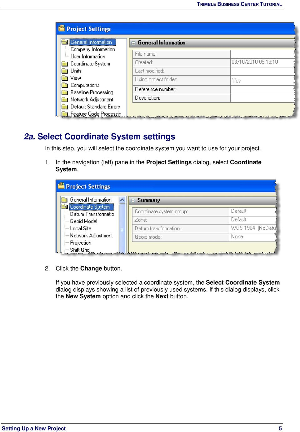 If you have previously selected a coordinate system, the Select Coordinate System dialog displays showing a list of