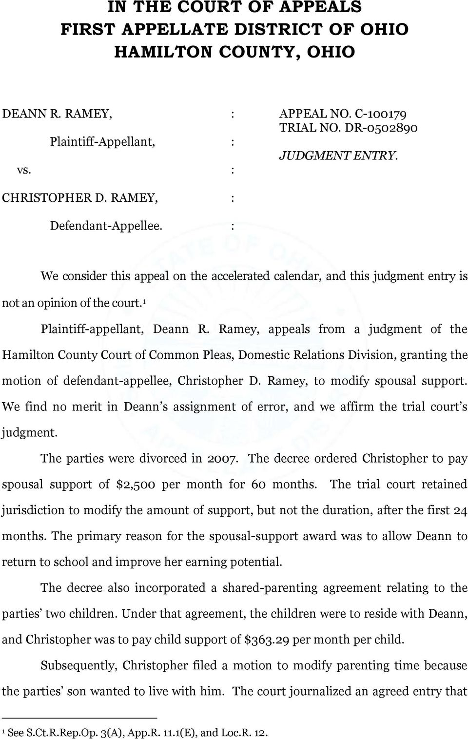 Ramey, appeals from a judgment of the Hamilton County Court of Common Pleas, Domestic Relations Division, granting the motion of defendant-appellee, Christopher D. Ramey, to modify spousal support.