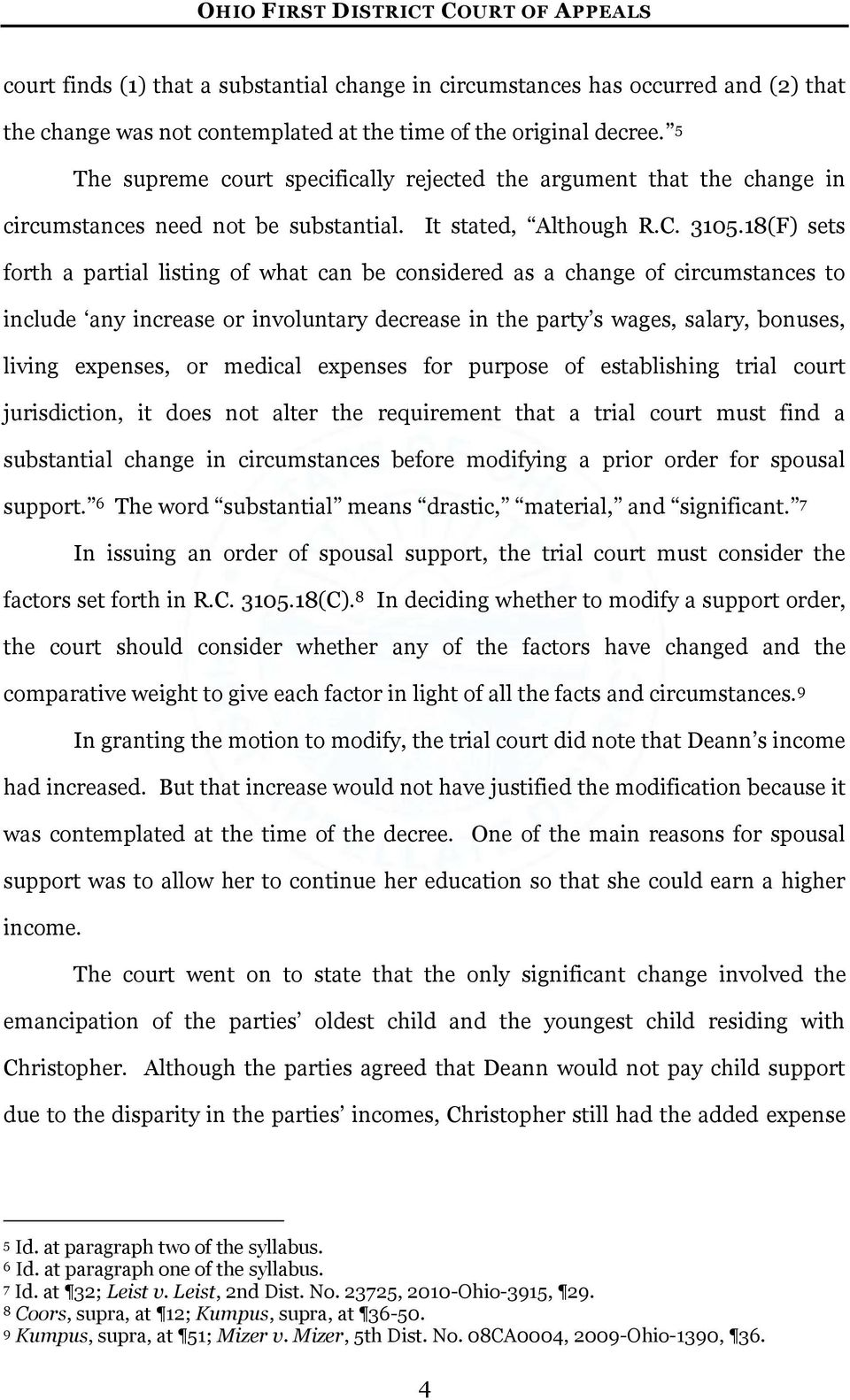 18(F) sets forth a partial listing of what can be considered as a change of circumstances to include any increase or involuntary decrease in the party s wages, salary, bonuses, living expenses, or