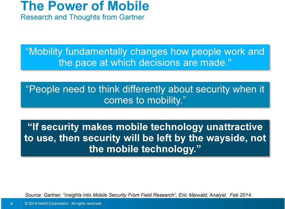If security makes mobile technology unattractive to use, then security will be left by the wayside, not the