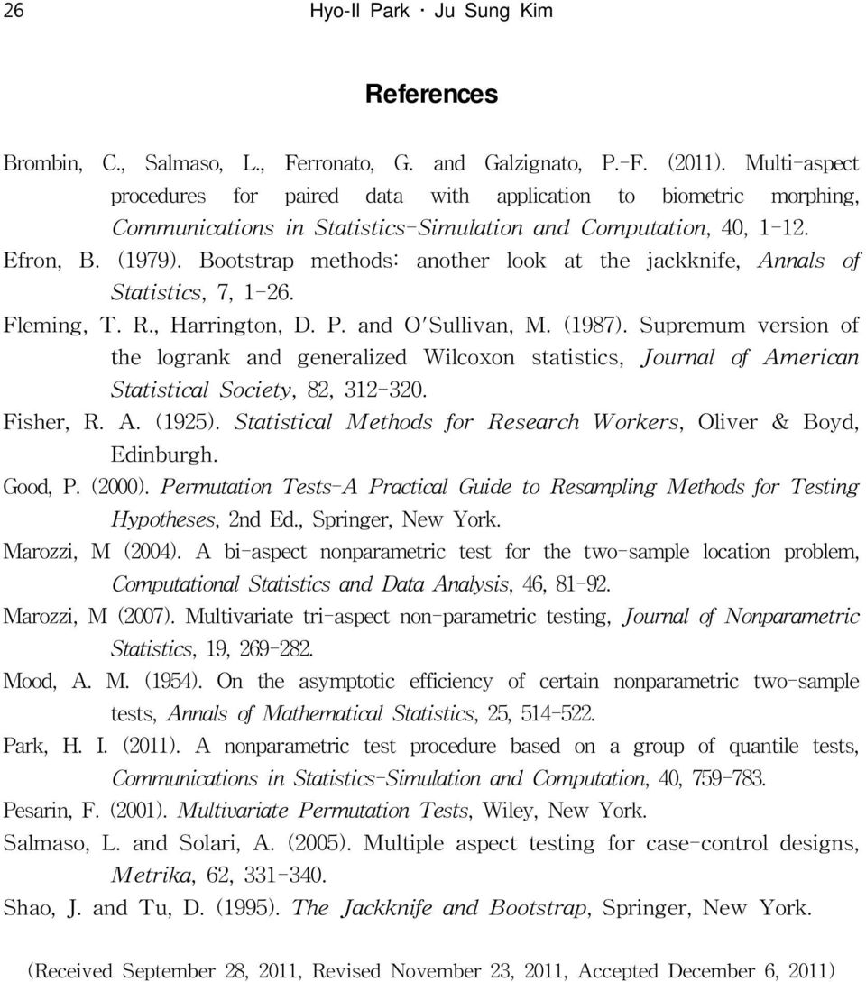 Bootstrap methods: another look at the jackknife, Annals of Statistics, 7, 1-26. Fleming, T. R., Harrington, D. P. and O'Sullivan, M. (1987).