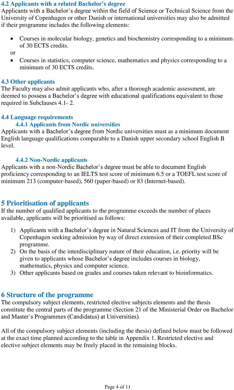Courses in statistics, computer science, mathematics and physics corresponding to a minimum of 30 ECTS credits. 4.