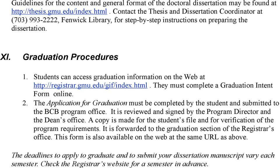 Students can access graduation information on the Web at http://registrar.gmu.edu/gif/index.html. They must complete a Graduation Intent Form online. 2.