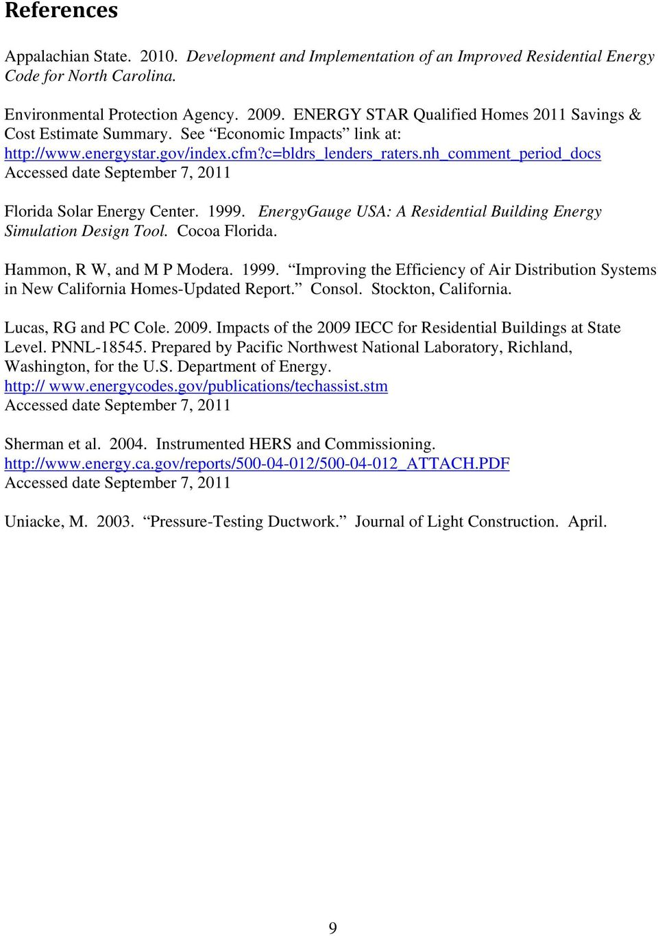nh_comment_period_docs Accessed date September 7, 2011 Florida Solar Energy Center. 1999. EnergyGauge USA: A Residential Building Energy Simulation Design Tool. Cocoa Florida.